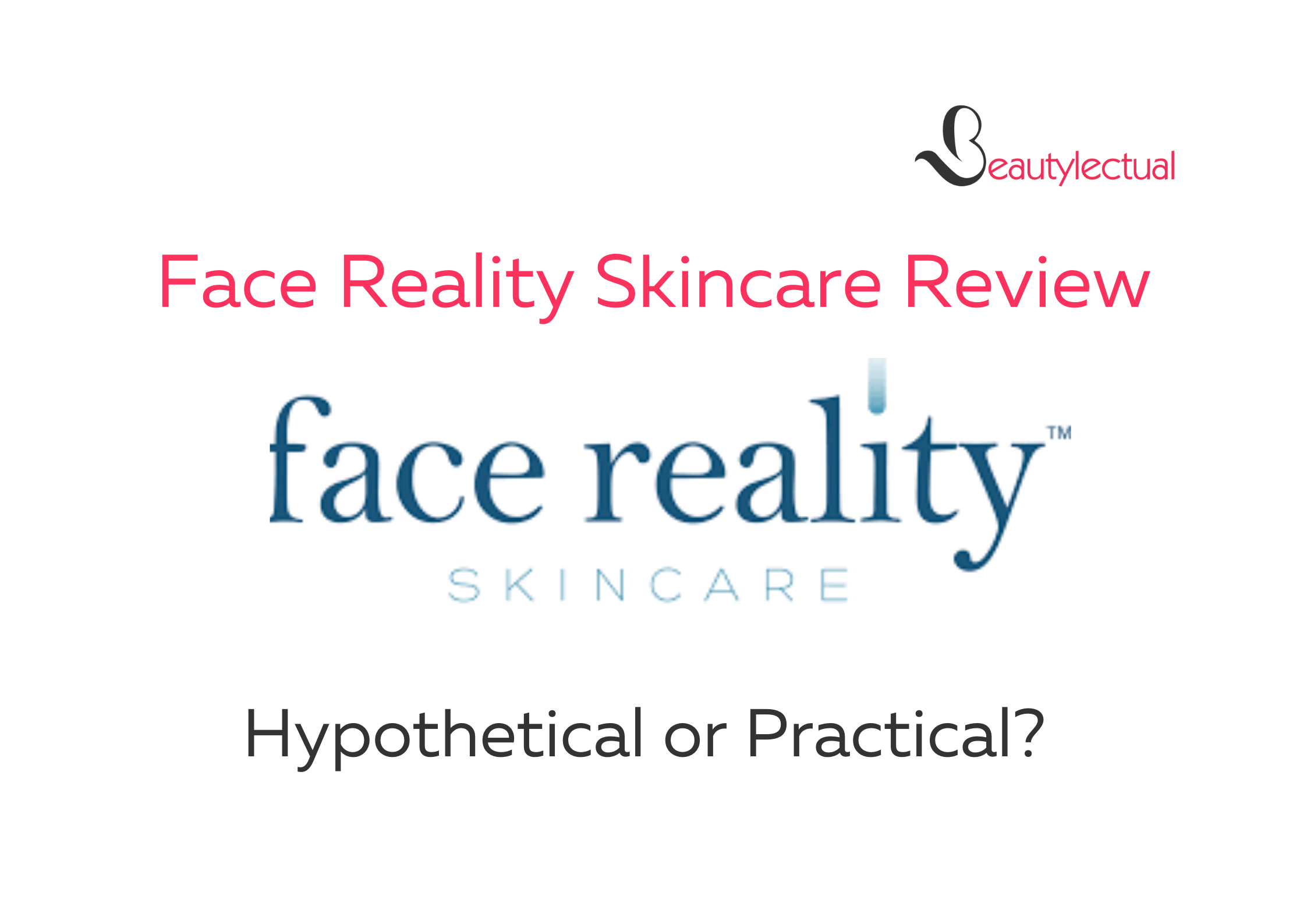 Face Reality Skincare Review