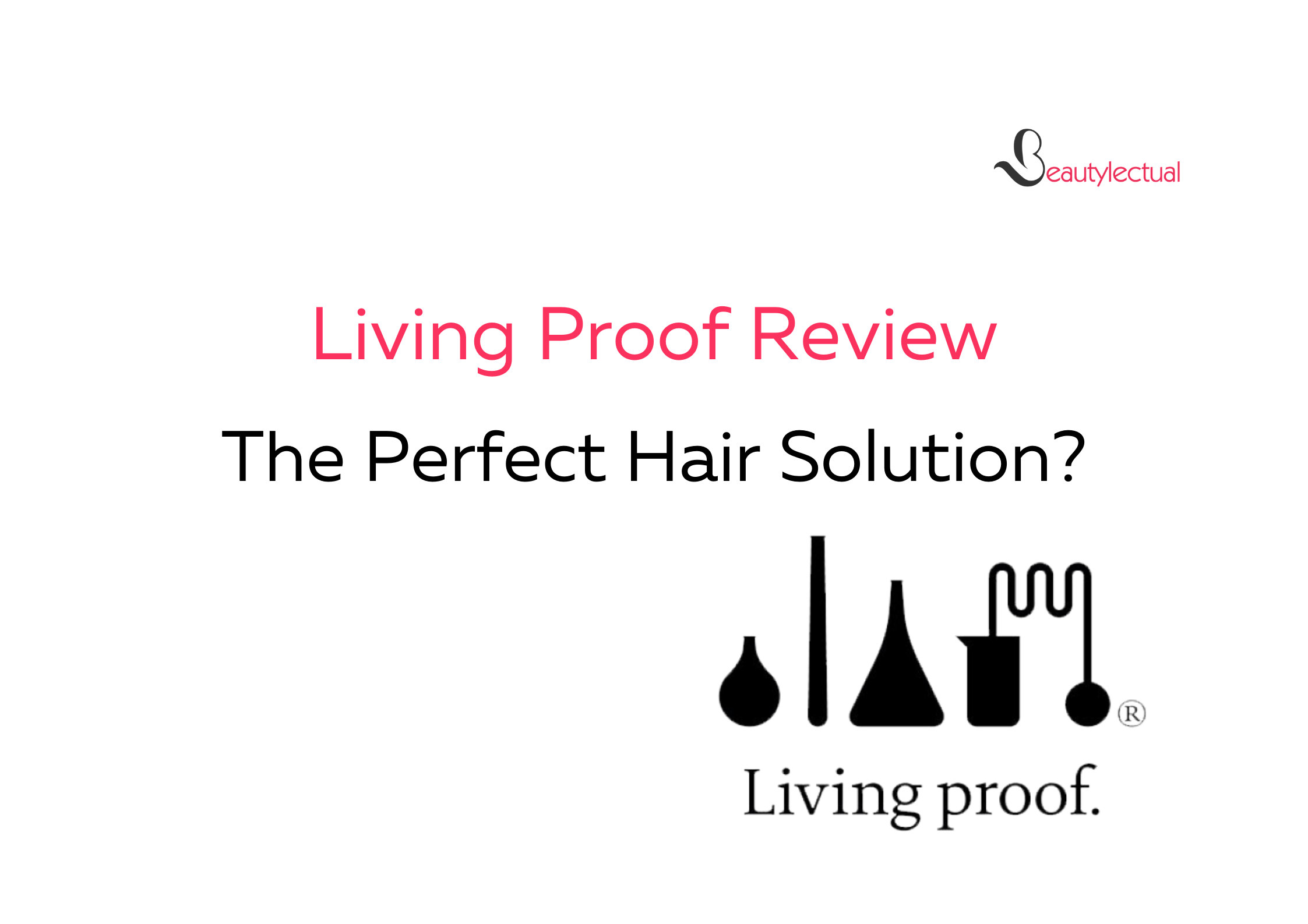 Living Proof Review