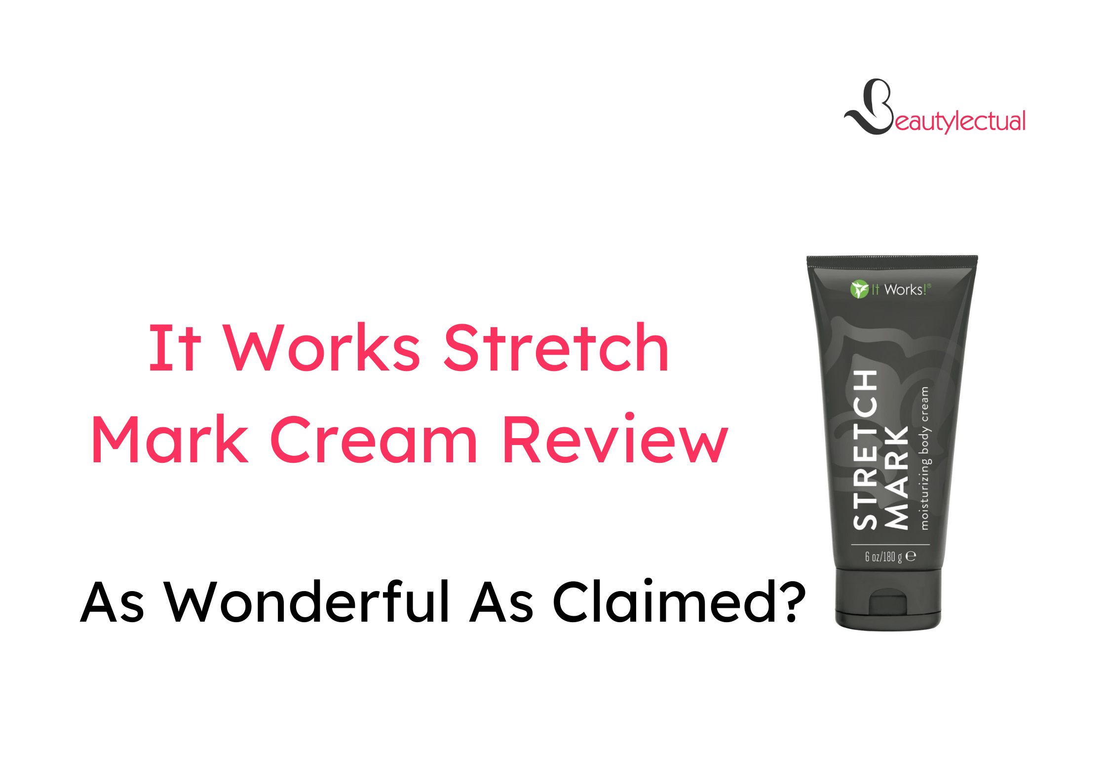 It Works Stretch Mark Cream Review