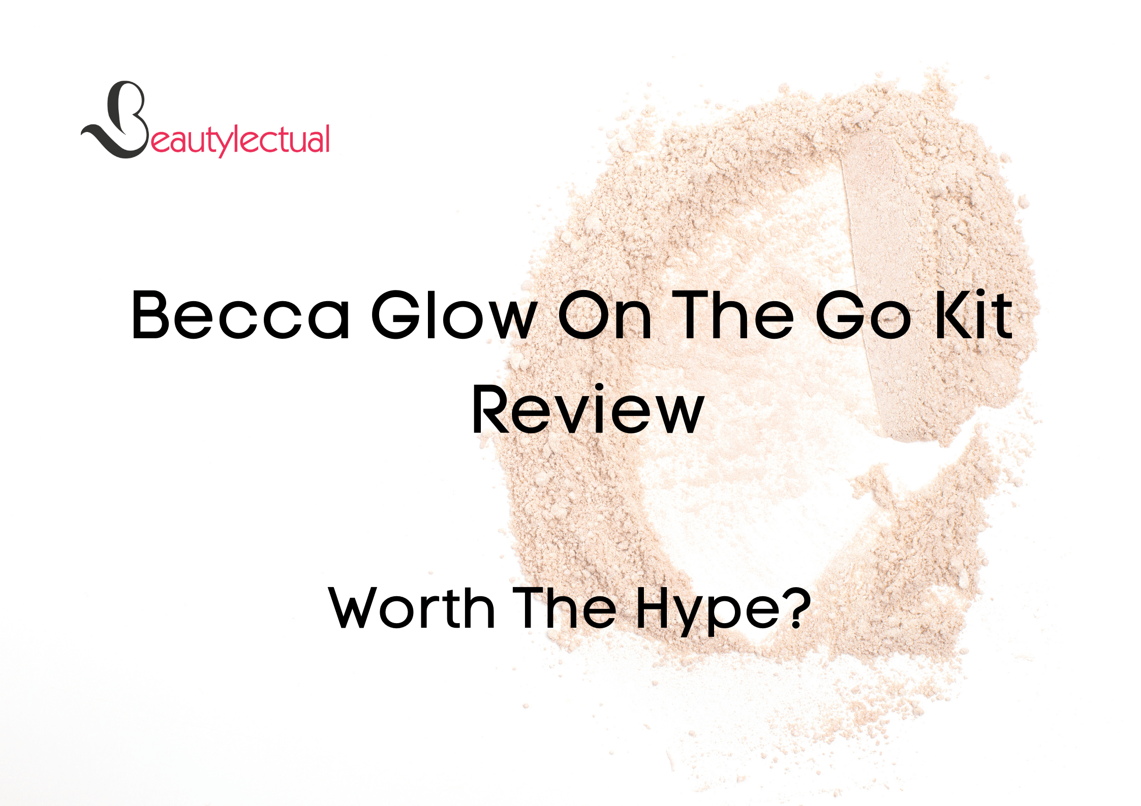 Becca Glow On The Go Kit Review