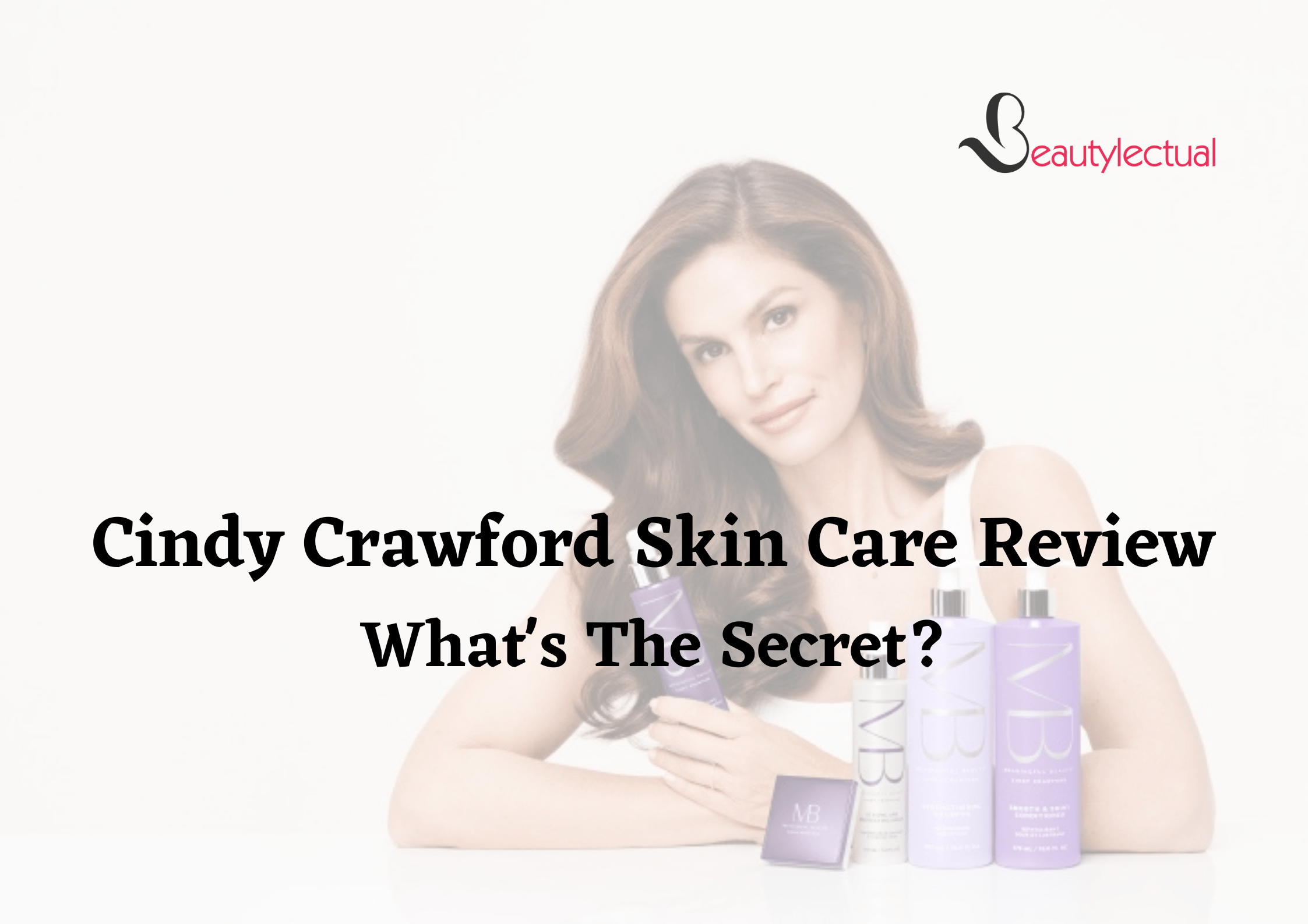 Cindy Crawford Skin Care Review